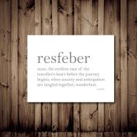 Resfeber-noun.-The-restless-race-of-the-travellers-heart-before-the-journey-begins-when-anxiety-and-anticipation-are-tangled-together-wanderlust.